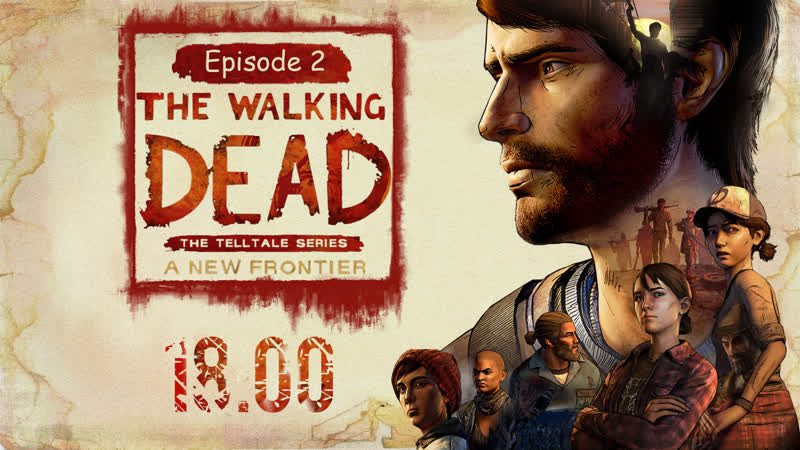 Стрим. The Walking Dead The new Frontier. Episode 2