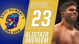 Alistair Overeem wants to fight Derrick Lewis Im not impressed by him Ariel Helwanis MMA Show