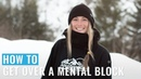 How To Get Over A Mental Block For Snowboarding