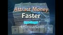 Attract Money Fast Huge Amounts of Money Come to Me Quickly Affirmations