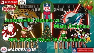 Jacksonville Jaguars vs. Miami Dolphins | NFL 2018-19 Week 16 | Predictions Madden NFL 19