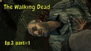 😈👽 The Walking Dead 😈👽 '' Long road ahead '' Ep.3 - part1
