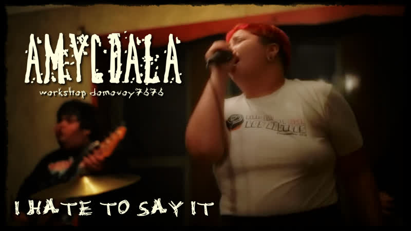 AMYGDALA - I HATE TO SAY IT (Official Video 2019)