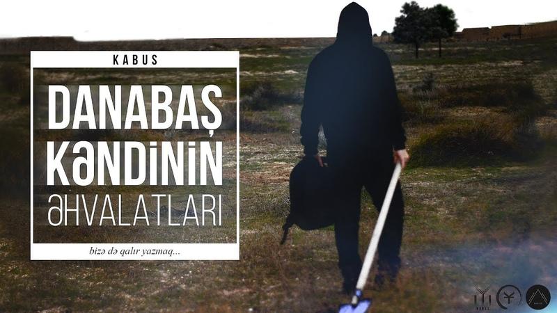 Kabus - Danabaş kəndinin əhvalatları (Official Music Video)