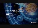 Вечерний стрим с TitanFall 2 | Прохождение 1