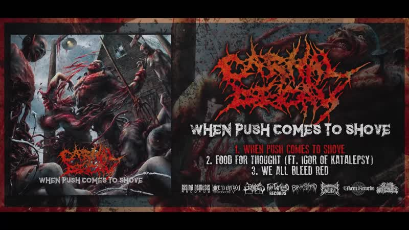 CARNAL DECAY - When Push Comes To Shove (official EP stream) 2018