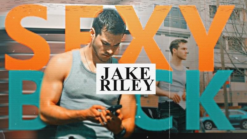 ✗Jake Riley || SEXY BACK