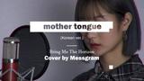 Bring Me The Horizon - mother tongue (Korean ver.) Cover by Messgram
