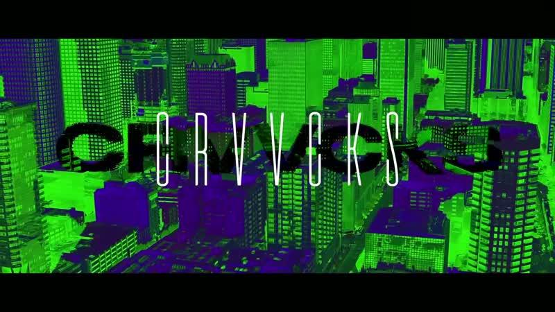 CRVVCKS - Palms (Official Music Video) 2018