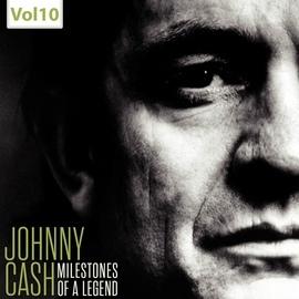 Johnny Cash альбом Johnny Cash - Milestones of a Legend, Vol. 10