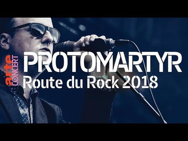 Protomartyr - live (Full Show HiRes) @ La Route du Rock 2018 – ARTE Concert