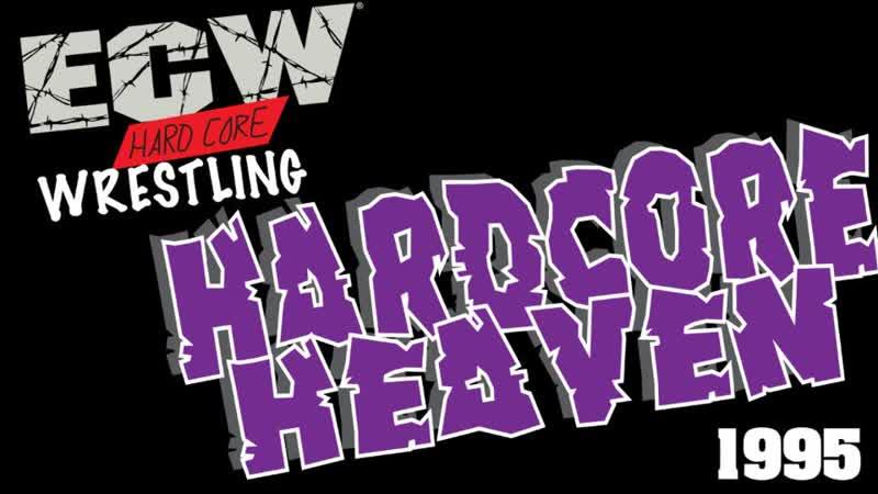 ECW HARDCORE HEAVEN 1995МАТЧИ НА ЗАКАЗ(Вечер Рестлинга 17)