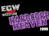 ECW HARDCORE HEAVEN 1995+МАТЧИ НА ЗАКАЗ(Вечер Рестлинга #17)