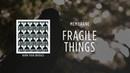 Membrane (оболочка) - Fragile things (Хрупкие вещи) [Сожги свои мосты]