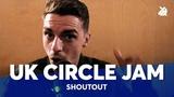 SARO, REEPS ONE, MAD TWINZ, GENE, ALEXINHO, BALL ZEE ... UK Circle Jam