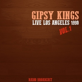 Gipsy Kings альбом Gipsy Kings Live los Angeles 1990, Vol. 1