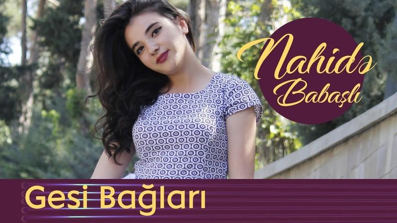 Nahidə Babaşlı - Gesi Bağları ( Cover)