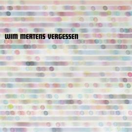 Wim Mertens альбом Vergessen