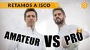 RETO ISCO · AMATEUR vs PRO