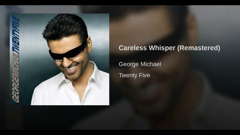 Careless Whisper (Remastered)