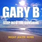 Gary B альбом Step into the Sunshine (Deejay Jerome Remix)