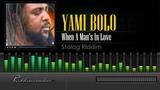 Yami Bolo - When A Man's In Love (Stalag Riddim) HD