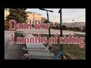 MINI EDIT 3 months of riding Danil Roy