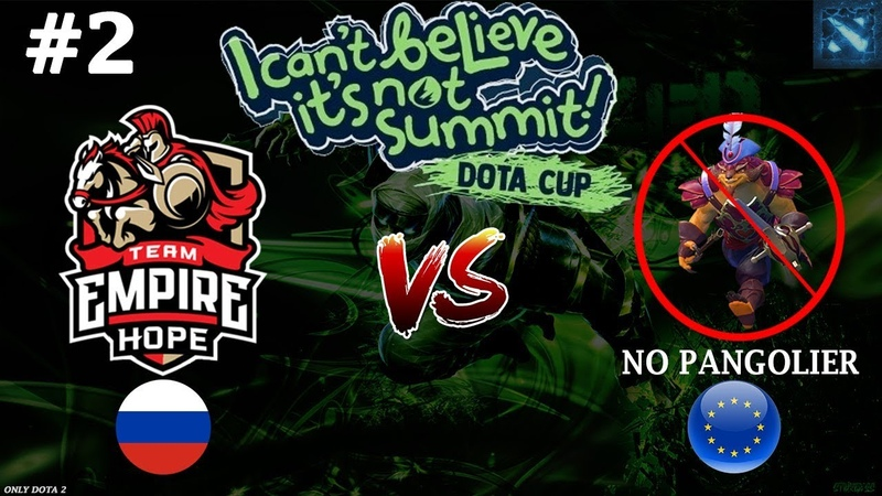 Empire.H vs No Pangolier 2 (BO2) | I Can't Believe It's Not Summit!