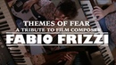 Themes of Fear A Tribute to Composer Fabio Frizzi