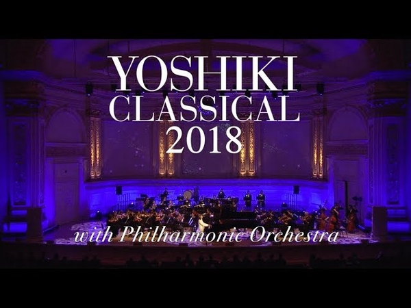 YOSHIKI CLASSICAL 2018 ~紫に染まった夜~ Two Violet Nights with Philharmonic Orchestra