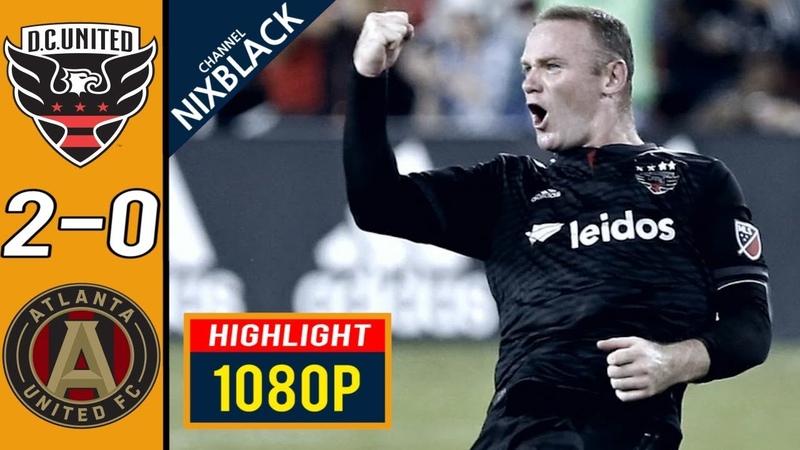 Rooney is Back! DC United 2-0 Atlanta United FC goals Highlights 2019 FHD/1080P