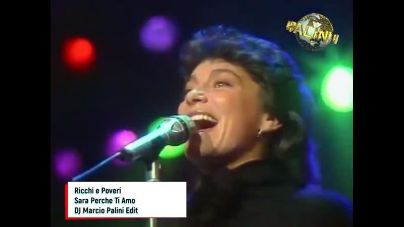 Ricchi e Poveri - Sara Perche Ti Amo (DJ Marcio Palini Edit)