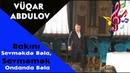Vüqar Abdulov - Bakını Sevməkdə Bəla, Sevməmək Ondanda Bəla | Audio