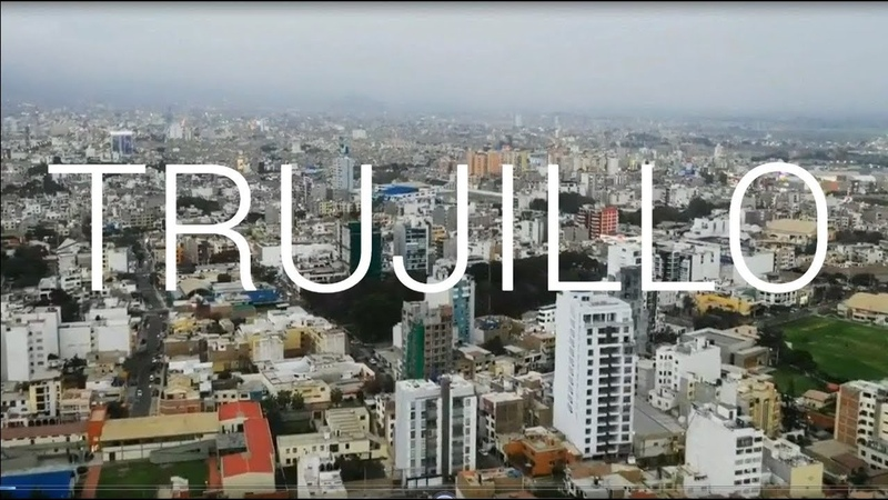 TRUJILLO 2019 Una Bella Metrópoli en Desarrollo Perú Latinoamerica HD Actualizado