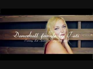 Dancehall female by Tati | Tommy Lee Sparta - Pretty little freak
