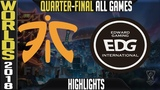 FNC vs EDG Highlights ALL GAMES Worlds 2018 Quarter-Final Fnatic vs Edward Gaming