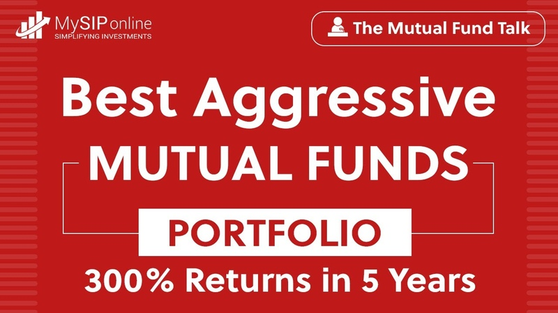 Aggressive Mutual Fund Portfolio | Best High Return Mutual Funds | 300% Returns in 5 Years