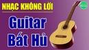 Hòa Tấu Guitar Không Lời | Những Ca Khúc Bất Hủ Nghe Mãi Vẫn Hay | Nhạc Sống Mai Lan 3