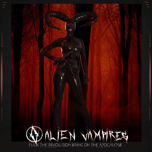 Alien Vampires альбом Fuck the Revolution Bring on the Apocalypse