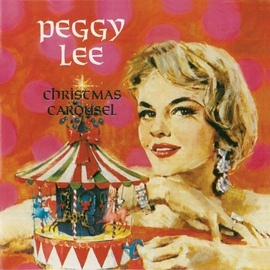 Peggy Lee альбом Christmas Carousel (Remastered)