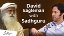Neuroscientist David Eagleman with Sadhguru In Conversation with the Mystic