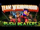 Team Neighborhood - Episode 4 - Bush Beaters