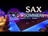Sax House Chillout Top Music Saxophone Summer Feeling Chill Out Relaxing Instrumental Music