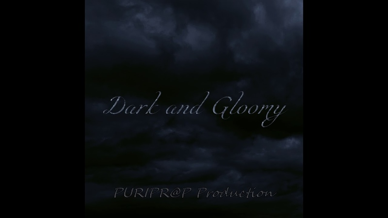 PURIPR@P Production - Dark and Gloomy