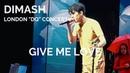 Dimash Kudaibergen [ GIVE ME LOVE ] London DQ Concert (No Duplication Allowed)