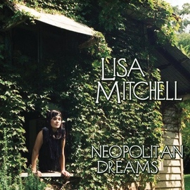 Lisa Mitchell альбом Neopolitan Dreams