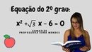 Resolva a equação do 2° grau x² raiz de 3x - 6 = 0 Professora Edna