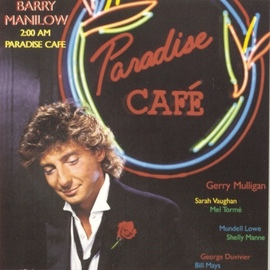 Barry Manilow альбом 2:00 A.M. Paradise Cafè