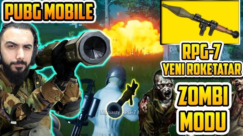 GÜNCELLENMİŞ ZOMBİ MODU YENİ ROKETATAR RPG 7 OYNANIŞ TAKTİKLERİ PUBG Mobile