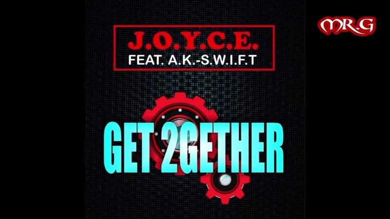 J.O.Y.C.E.featA.K. - S.W.I.F.T. - Get 2Gether (Sunset Mix)